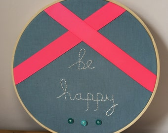 Handmade hoop art 'be happy' with electric pink ribbon and turquoise button detail