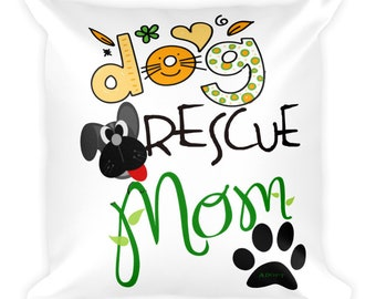 Best Dog Rescue Mom Ever Happy Mother's Day From Your Fur-Babies Square Pillow