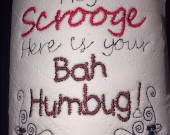 Novelty Embroidered 'Hey Scrooge Here is your Bah Humbug' toilet roll **ideal gift**