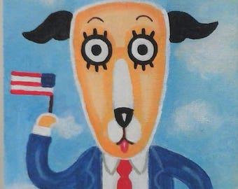 Original Folk Art Painting, Dog Painting, American Flag, Political Art, Humorous Painting, Canine Politician