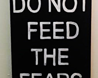 Please Do Not Feed Fears Handpainted Wood Sign, 12x24