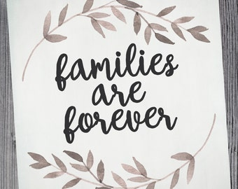Families are Forever | DIY Printable | 8x10 LDS Printable | Digital download
