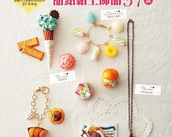 Realistic and Kawaii Clay Sweets Food Accessories - Japanese Craft Book (In Chinese)