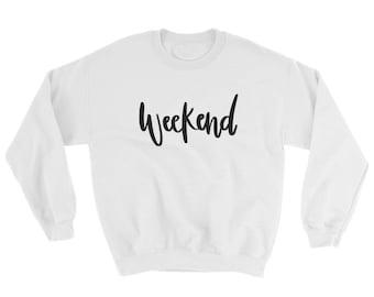 Weekend - Hand Lettered Design - Sweatshirt