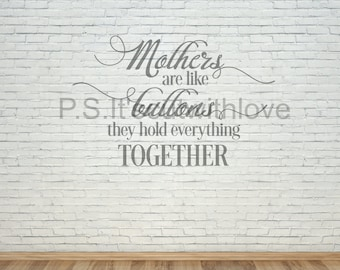 Mothers are like buttons, they hold everything together - SVG - PNG - Quote