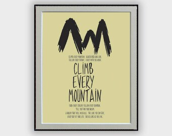 Climb Every Mountain lyrics typography art from The Sound of Music. Inspirational art printable art room decor, typography poster, monoMotto