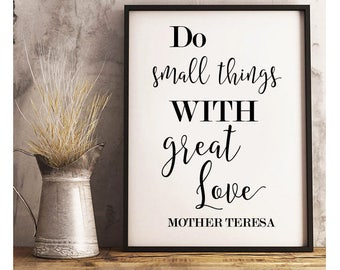 Do Small Things With Great Love -Mother Teresa Quote- Digital Print- Wall Art- Digital Designs- Home Decor- Gallery Wall- Quote Prints