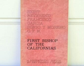 First Bishop of the Californias, Francisco Garcia Diego & Moreno, Catholic History, Religious Book