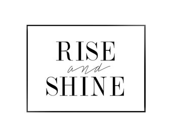 Rise and Shine Poster - Bedroom - Black - White - Print