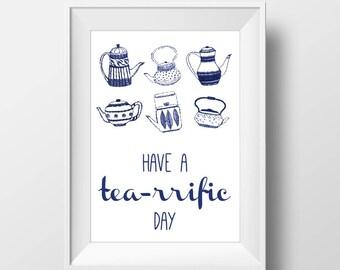 Kitchen Tea-rrific Print -Have a tea-rrific day -Housewarming gift,Typography pun poster, wall art decor A4,A5,Kitchen decor, Tea Poster