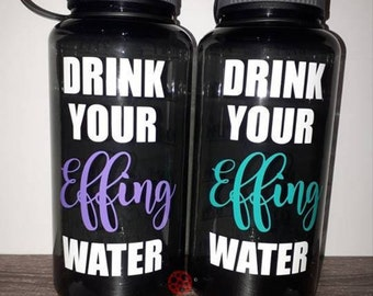 FREE PERSONALIZATION Drink your effing water 34 oz tritan water bottle motivational BPA free training cup, fun