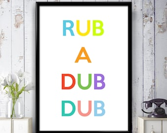 Rub A Dub Dub - Colour Poster Print, Inspirational, Music, Positive, Typographic Wall Art, Gift, Home Decor, Bedroom Art, Bathroom, Minimal