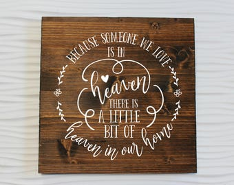 Memorial   Heaven in our Home Sign   Memorial Sign   Because Someone We Love is in Heaven Sign   Death Gifts   Remembrance   Funeral Gift