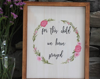 For This Child We Have Prayed | Wooden Sign | Handmade Sign | Calligraphy | Nursery Decor | Nursery Artwork | Home Decor | Wall Art