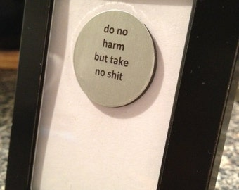 Quote | Magnet | Frame - Do No Harm But Take No S*