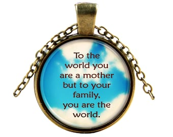 You are my World Mother Pendant - Special Necklace - Mother's Day Elegant and Unique Gift