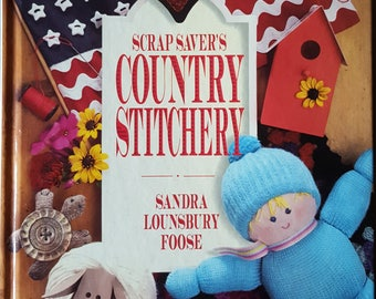 Scrap Saver's Country Stitchery Instruction Book