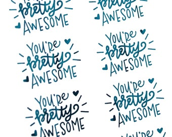 ELECTRIC BLUE FOIL You're pretty awesome handlettered stickers - gold valentine's stickers for packaging, penpal letters, cards