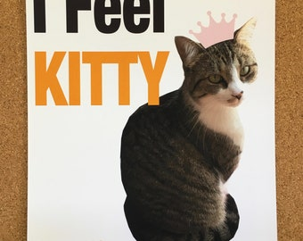 I Feel Kitty Motivational Poster - I Feel Pretty Parody Letter Size Print INSTANT DOWNLOAD