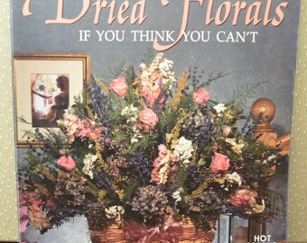How to Arrange Dried Florals If you Think you Can't/Anne-Marie Spencer/Leisure Arts