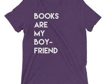 Books Are My Boyfriend Cute Valentine Protest Singles short sleeve t-shirt