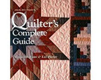 Quilter's Complete Guide by Marianne Fons and Liz Porter