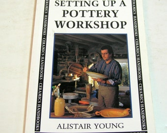 Setting Up A Pottery Workshop by Alistair Young, Instructional Book