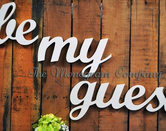 be my guest sign, be our guest, wooden letters - guest wood sign - wall decor