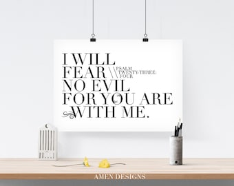 Fear no evil. Psalm 23:4. 8x10in  DIY Printable Christian Poster. PDF. Bible Verse.