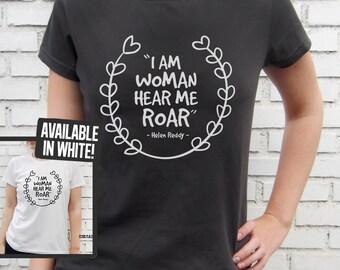 I am woman, hear me roar - Helen Reddy - Women Smoke / White T-Shirt – Screen Printed 100% Cotton.
