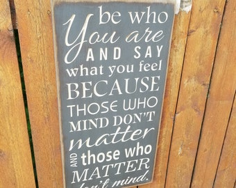 "Custom Carved Wooden Sign - ""Be Who You Are And Say What You Feel ..."""