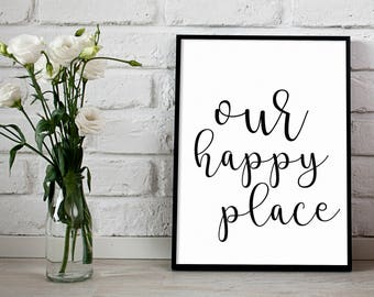 Our Happy Place Print, Happy Place Print, Living Room Print, Home Decor, Typography Print, Calligraphy Print, Printable Happy Place