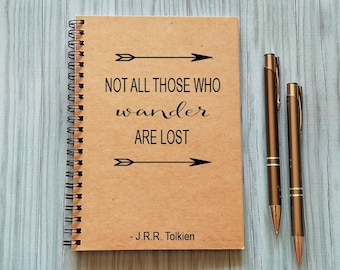 Writing Journal, Not All Those Who Wander Are Lost - J.R.R. Tolkien Quote -5 x 7 Journal, Notebook, Sketchbook, Scrapbook, Diary