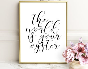 """Printable Art,Motivational Print """"The World is Your Oyster"""" Screen Print,Wall Poster,Instant Download Letterpress,Style Wisdom,Quote Design"""