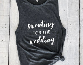Sweating For The Wedding, muscle tank, bride, workout, wedding prep, bachelorette