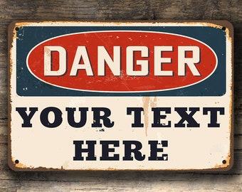 DANGER SIGN, Customizable Danger Sign, Vintage style Danger Sign, Beware Sign,Custom Warning Sign, Danger sign,Custom Outdoor Danger Signs