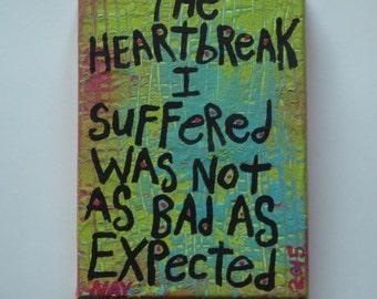 Heartbreak- Small Folk Art Typography word Art painting