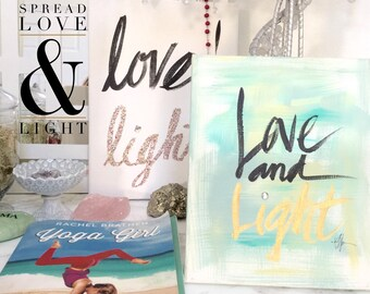 Choose Love & Light - Custom Hand Painted Canvas