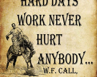 Lonesome Dove - Quote - Hard Days Work - Transfer on Canvas - FREE shipping in the US