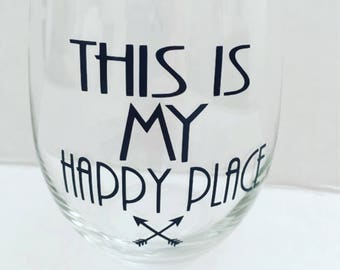 This is my happy place wine glass, unique wine glass, gift for her, wine lover gift, housewarming gift