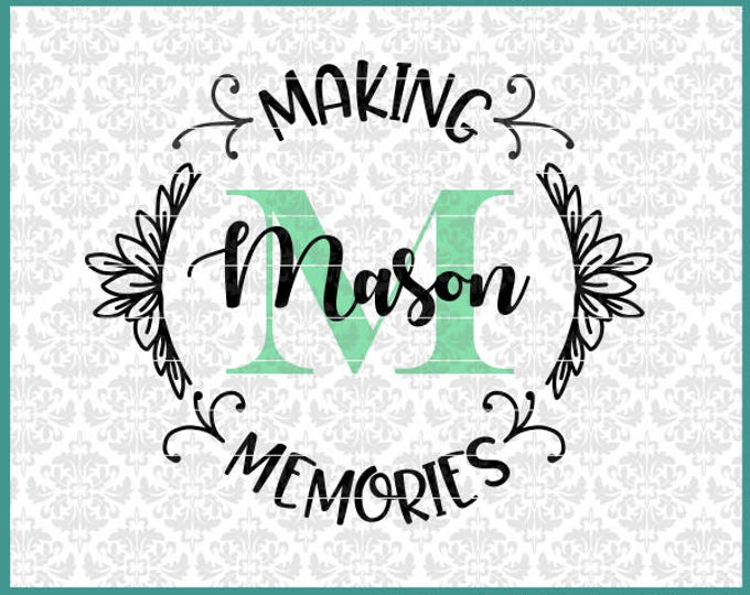 CLN0592 Making Memories Name Frame Picture Circle Monogram SVG DXF Ai Eps PNG Vector Instant Download Commercial Cut FIle Cricut Silhouette