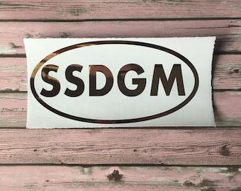 SSDGM Vinyl Decal | Stay Sexy Don't Get Murdered | My Favorite Murder Podcast