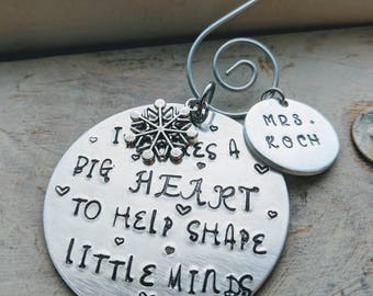 Teacher Ornament, Hand Stamped. It takes a big heart to help shape little minds.