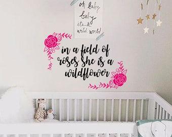 Flowers Wall Decal-Nursery wall decals-Wall quote decal-Nursery quote sticker-Wildflower wall decal-Baby Girl Wall Decal-Roses wall sticker