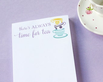 Notepad for tea lovers, There's always time for tea