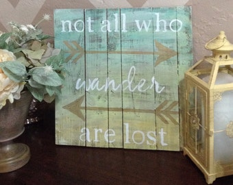 Not all who wander are lost Wooden Sign, Wood Sign with Quote