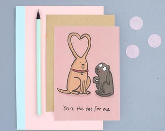 You're the one for me Dogs Valentines card