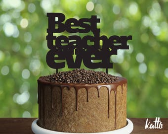 Teacher birthday Cake Topper- Customizable Cake Topper- Best teacher ever Cake Topper-Silhouette Best teacher ever cake topper- cake topper
