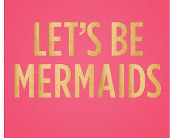 Let's Be Mermaids - Beach - Summer - Art Print - Wall Art - Pretty Chic SF