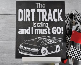 Racing Sign, Racing Decor, The Dirt Track is Calling and i Must Go, Dirt Track Racing, Dirt track, Racing Gift, Gift for Race Fan,Race Track